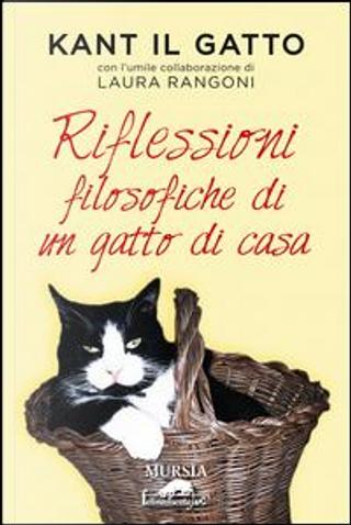 Kant il gatto. Riflessioni filosofiche di un gatto di casa by Laura Rangoni