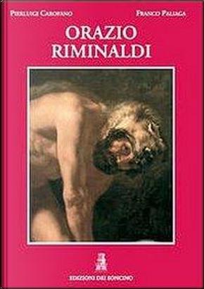 Orazio Riminaldi. Ediz. illustrata by Pierluigi Carofano