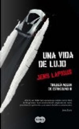 Una Vida de Lujo by Jens Lapidus
