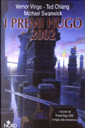 I premi Hugo 2002 by Michael Swanwick, Ted Chiang, Vernor Vinge