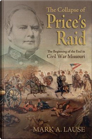 The Collapse of Price's Raid by Mark A. Lause