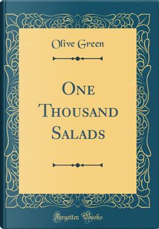 One Thousand Salads (Classic Reprint) by Olive Green