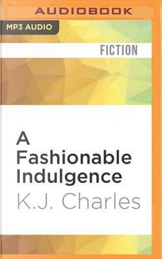 A Fashionable Indulgence by K. J. Charles