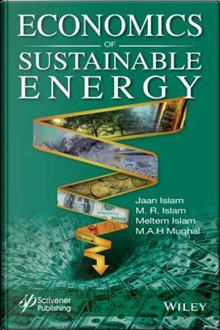 Economics of Sustainable Energy by Jaan S. Islam