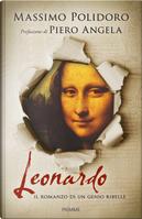 Leonardo. Il romanzo di un genio ribelle by Massimo Polidoro