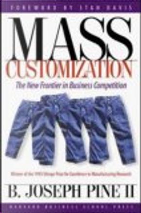 Mass Customization by B. Joseph Pine