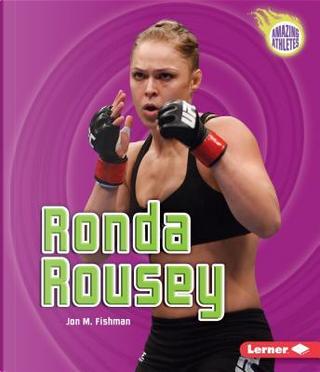 Ronda Rousey by Jon M. Fishman