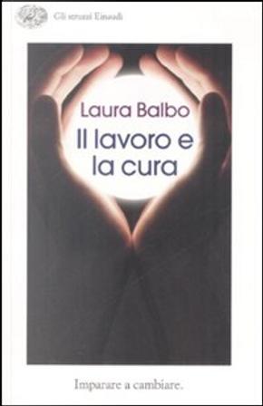 Il lavoro e la cura. Imparare e cambiare by Laura Balbo