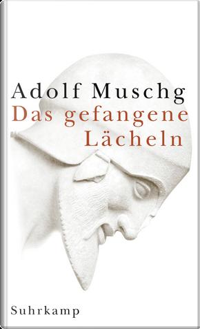 Das gefangene Lächeln by Adolf Muschg