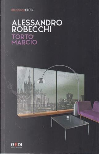 Torto marcio by Alessandro Robecchi
