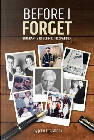 Before I Forget by John Fitzpatrick
