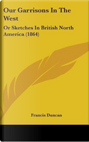 Our Garrisons in the West by Francis Duncan