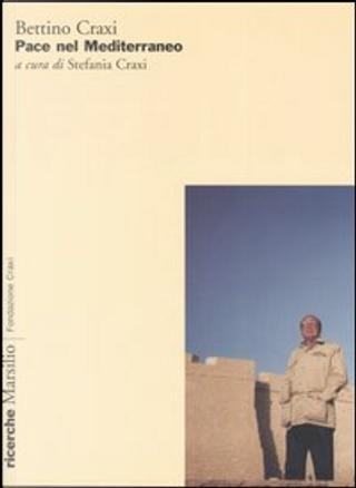 Pace nel Mediterraneo by Bettino Craxi
