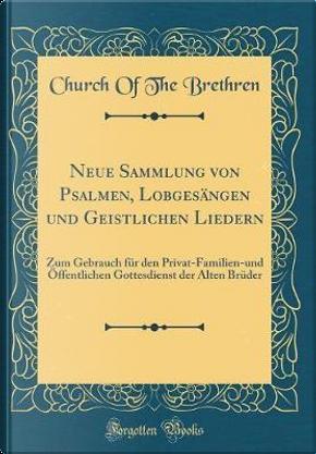 Neue Sammlung von Psalmen, Lobgesängen und Geistlichen Liedern by Church of the Brethren