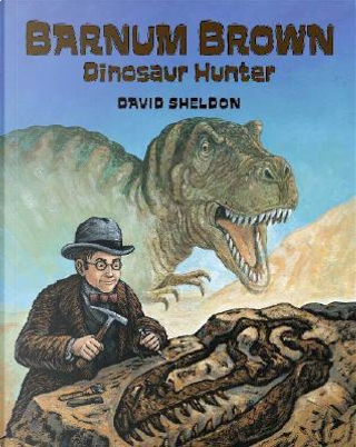 Barnum Brown by David Sheldon