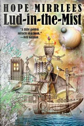 Lud-In-The-Mist by Hope Mirrlees
