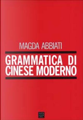 Grammatica di cinese moderno by Magda Abbiati