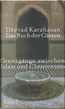 Das Buch der Gärten by Dzevad Karahasan