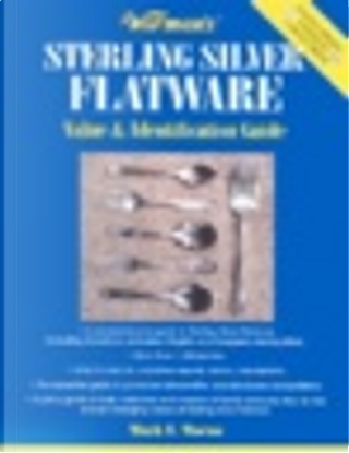 Warman's Sterling Silver Flatware: Value & Identification Guide by Moran, Mark F.