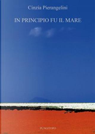 In principio fu il mare by Cinzia Pierangelini