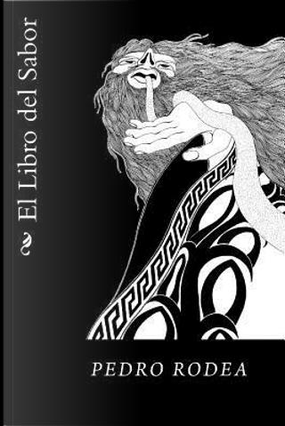 El Libro del Sabor by Pedro Rodea