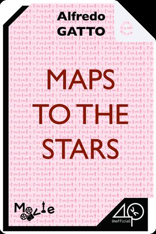 Maps to the Stars by Alfredo Gatto