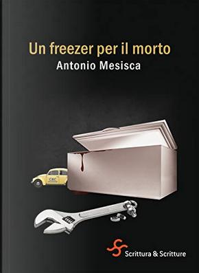 Un freezer per il morto by Antonio Mesisca