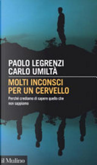 Molti inconsci per un cervello by Carlo Umiltà, Paolo Legrenzi