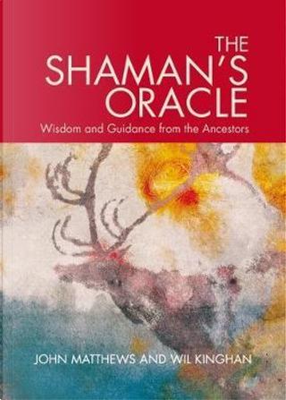 The Shaman's Oracle by John Matthews
