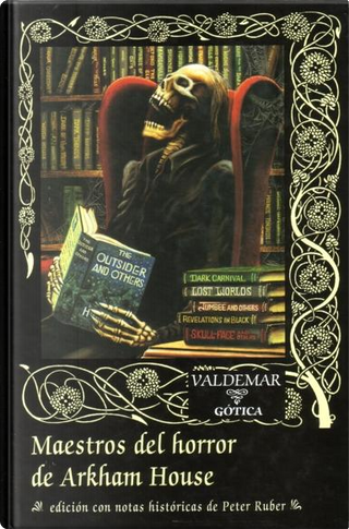 Maestros del horror de Arkham House by August Derleth, Carl Jacobi, Clark Ashton Smith, Donald Wandrei, Greye La Spina, H. P. Lovecraft, Ramsey Campbell
