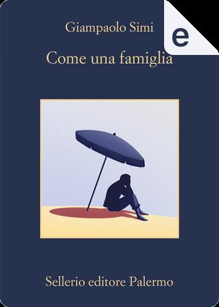 Come una famiglia by Giampaolo Simi