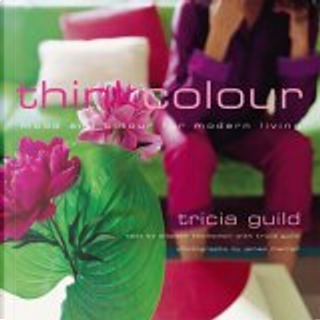 Think Colour by Elspeth Thompson, Tricia Guild