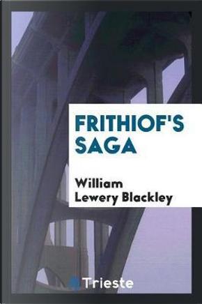 Frithiof's saga by William Lewery Blackley