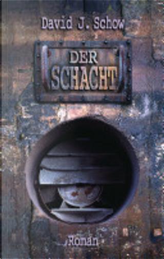 Der Schacht by David J. Schow