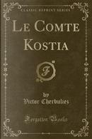 Le Comte Kostia (Classic Reprint) by Victor Cherbuliez