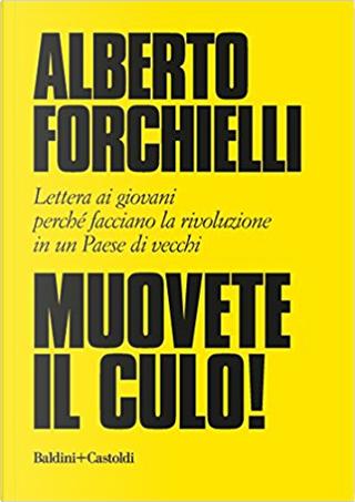 Muovete il culo! by Alberto Forchielli