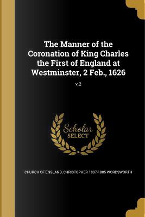 MANNER OF THE CORONATION OF KI by Christopher 1807-1885 Wordsworth