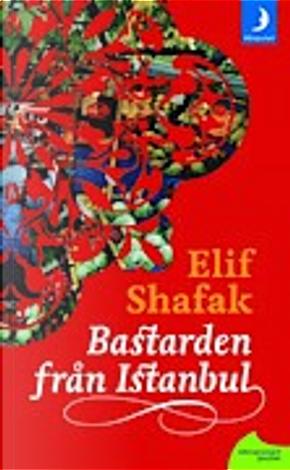 Bastarden från Istanbul by Elif Shafak