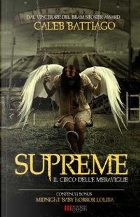 Supreme. Il circo delle meraviglie by Caleb Battiago