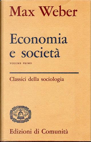 Economia e società - Volume 1 by Max Weber