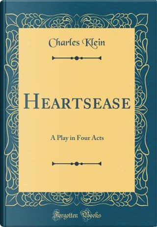 Heartsease by Charles Klein