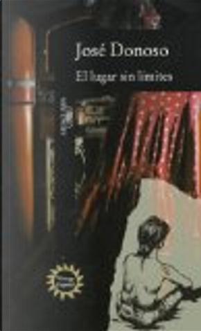 El Lugar Sin Limites by Jose Donoso