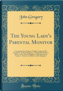 The Young Lady's Parental Monitor by John Gregory
