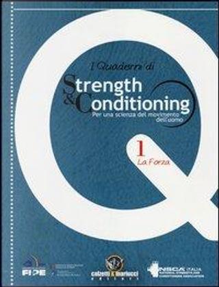 I quaderni di strength & conditioning. Per una scienza del movimento dell'uomo by AUTORI VARI