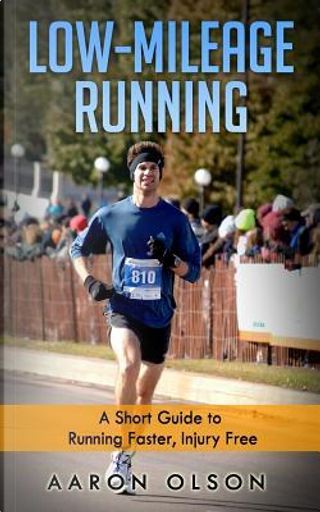 Low-mileage Running by Aaron Olson