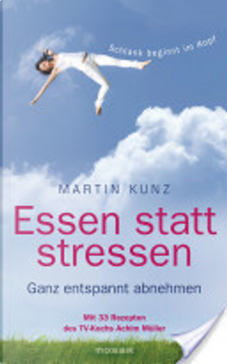 Essen statt stressen by Martin Kunz