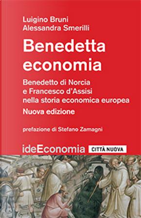 Benedetta economia by Alessandra Smerilli, Luigino Bruni