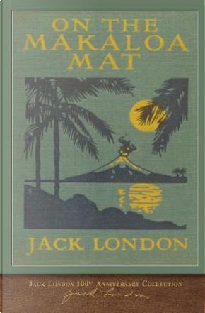 On the Makaloa Mat by Jack London