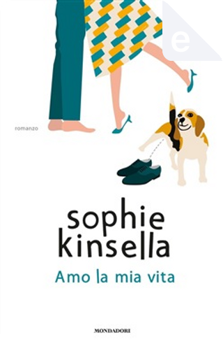 Amo la mia vita by Sophie Kinsella