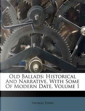 Old Ballads by Professor Thomas Evans